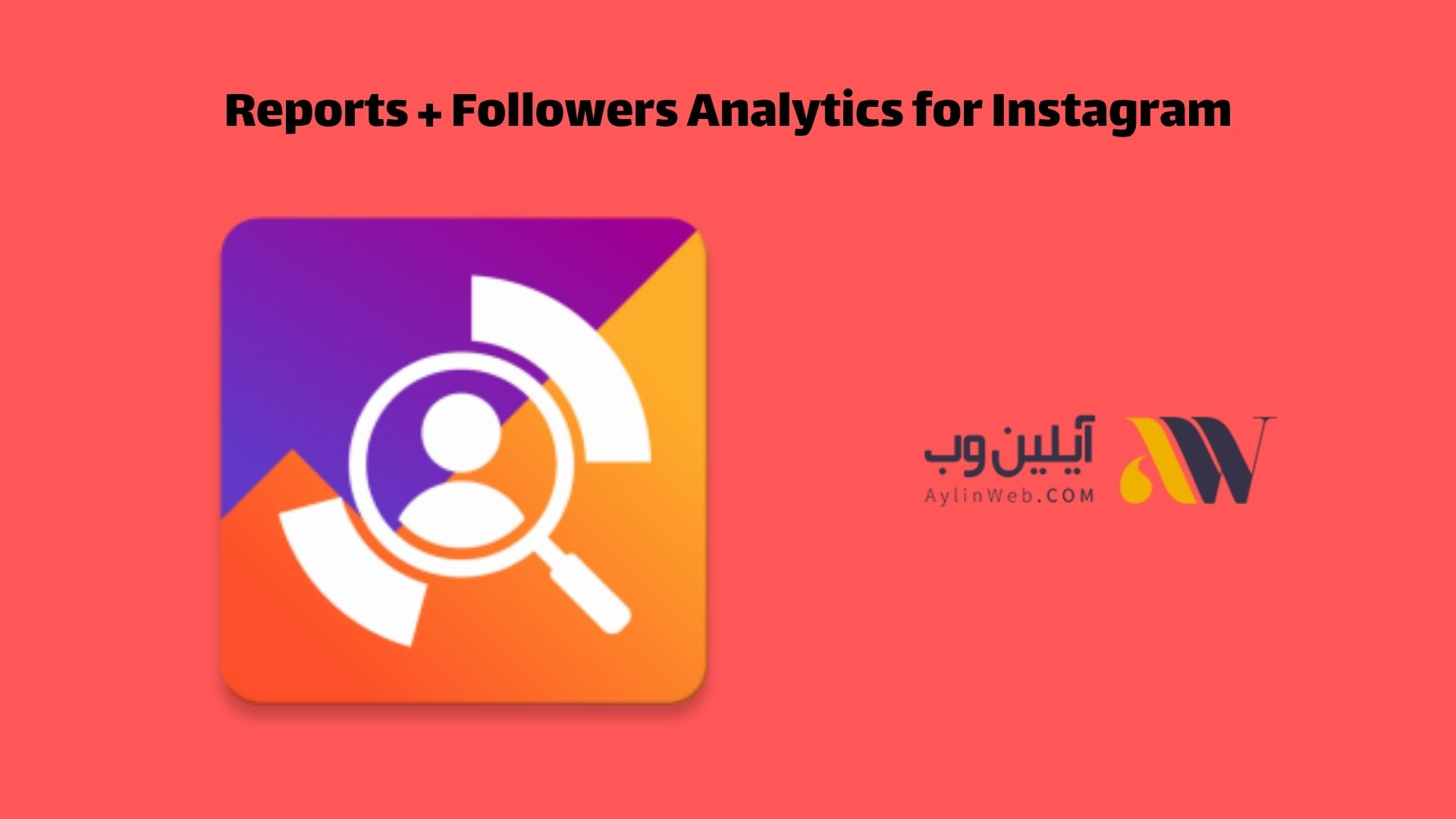 Reports + Followers Analytics for Instagram