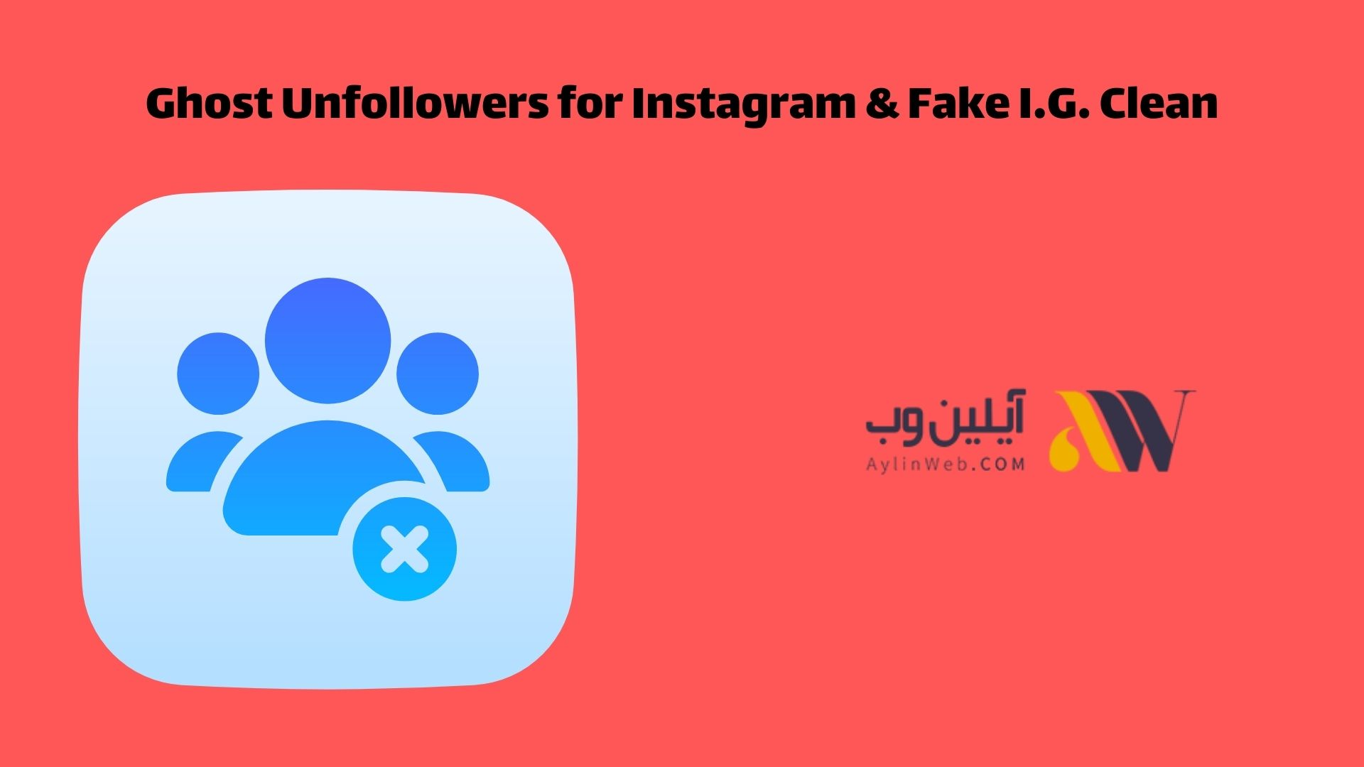 Ghost Unfollowers for Instagram & Fake I.G. Clean